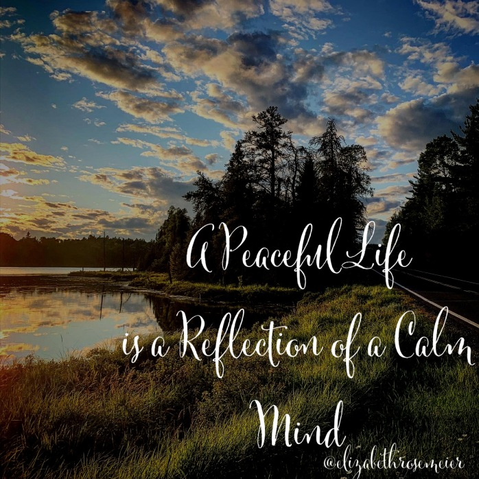 A Peaceful Life is a Reflection of a Calm Mind